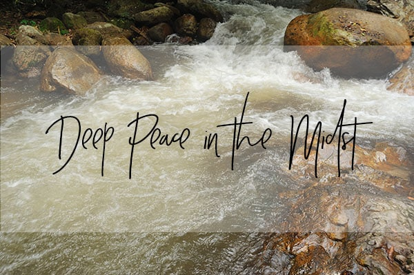 deep-peace-in-the-midst