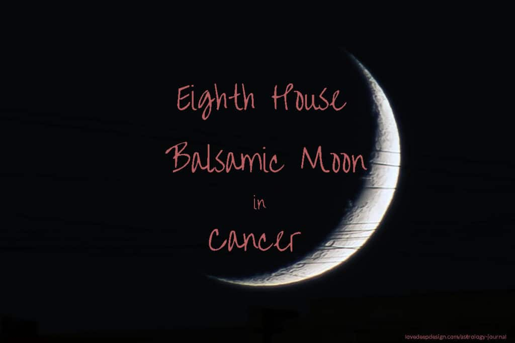 "Image of moon sliver on black background with words ""Eighth House Balsamic Moon in Cancer"""